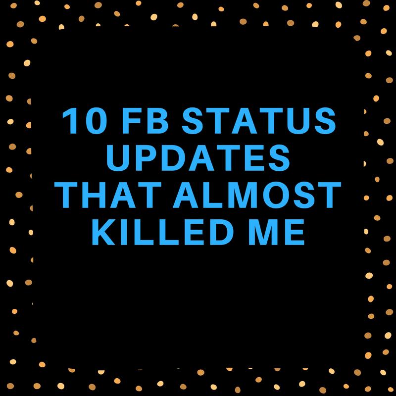 10 facebook statuses that almost killed me akash gautam