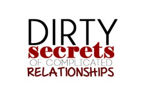 dirty-secrets-of-complicated-relationships