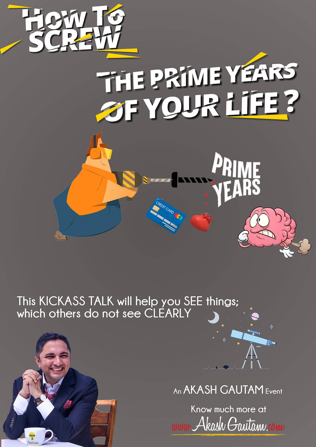 How to screw the prime years of your life by Akash Gautam Motivational Speaker for Youth & Students, college fests