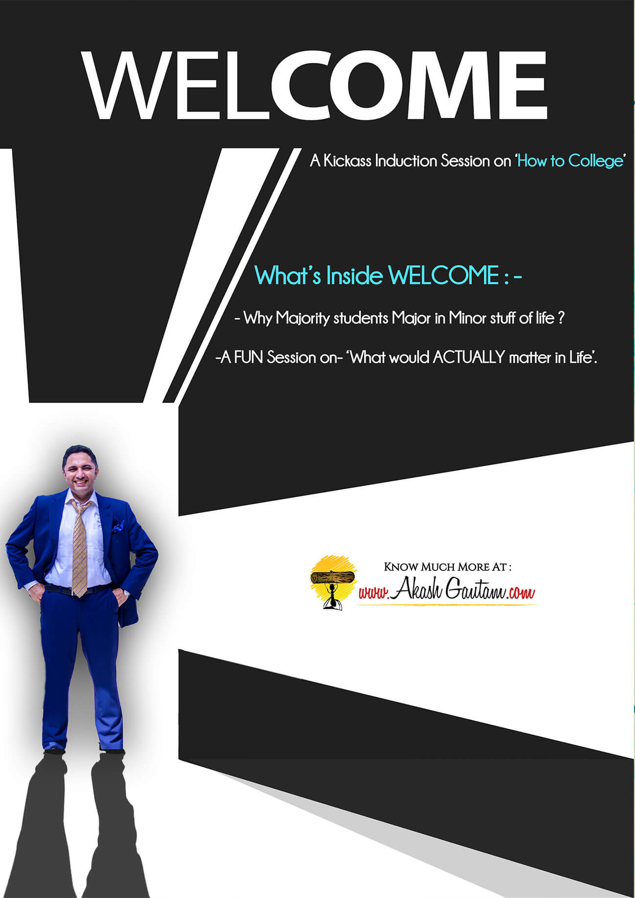 WELCOME is Induction session by motivational speaker akash gautam for MBA, Engineering, fresher students of colleges