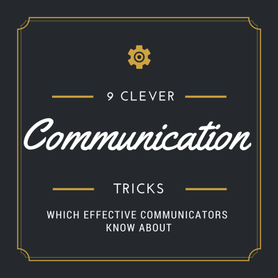 clever communication tricks effective communicators know about image