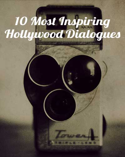 inspiring hollywood dialogues
