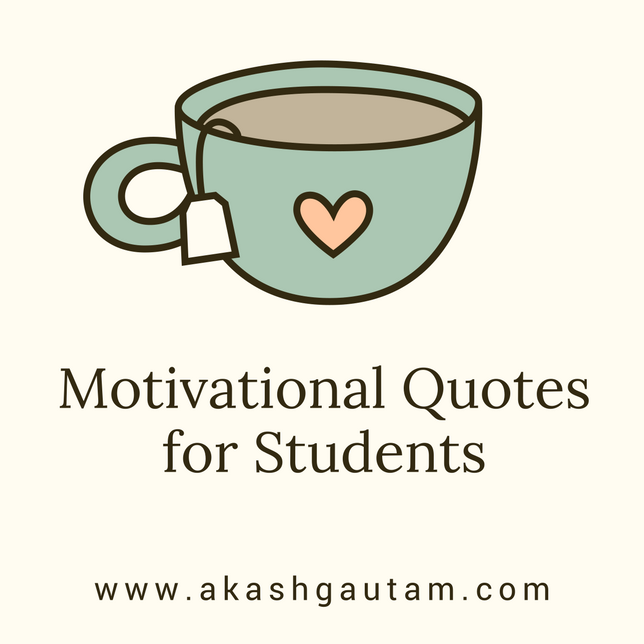 Encouraging Quotes For Students Best 48 Awesomely Motivational Quotes For Students Akash Gautam