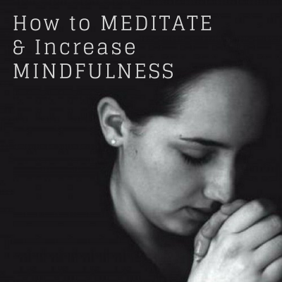 blogpost on how to meditate and increase mindfulness
