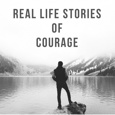 inspirational stories of courahe